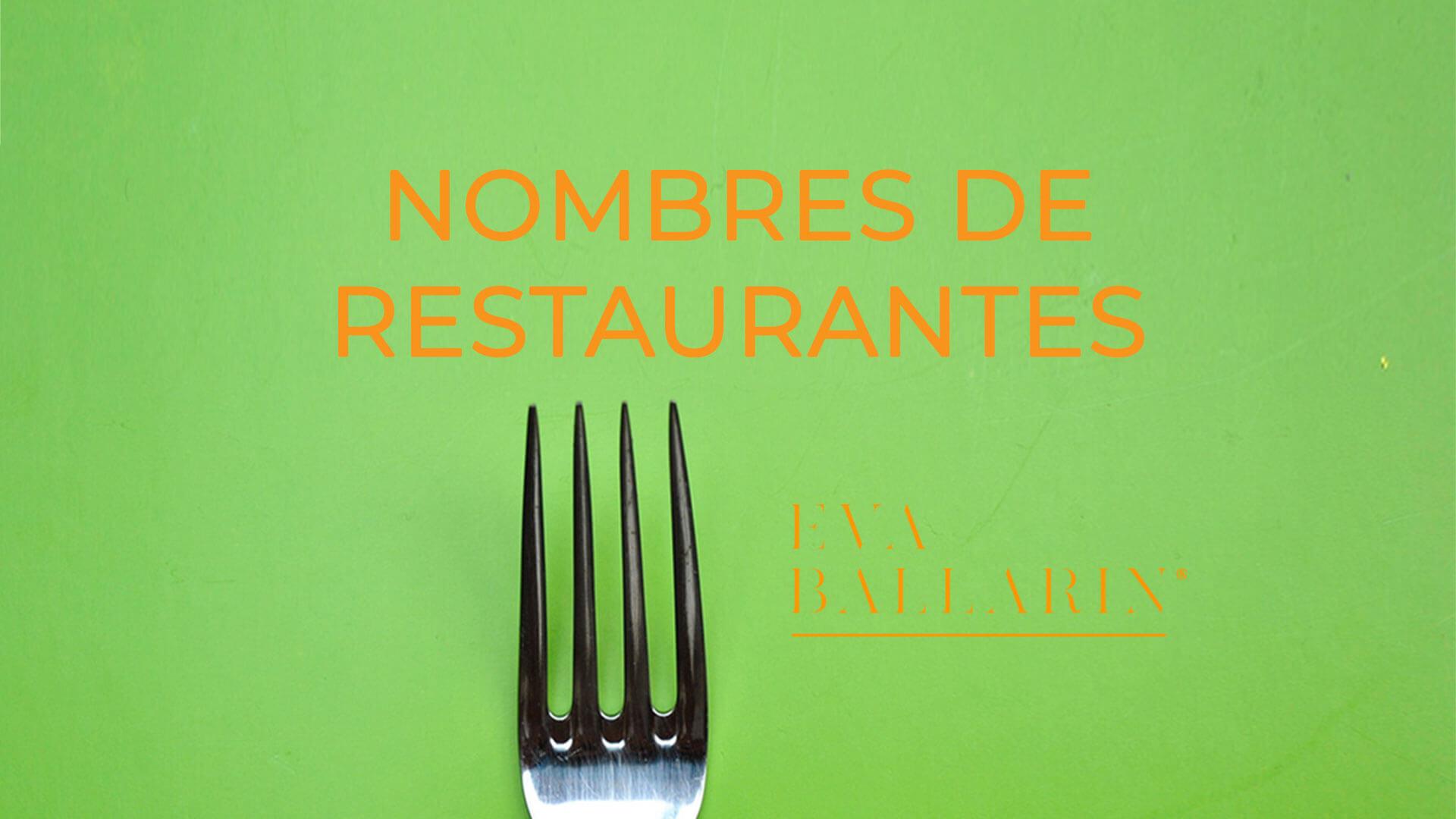 Nombres De Restaurantes Las Claves Para Elegir Eva Ballarin